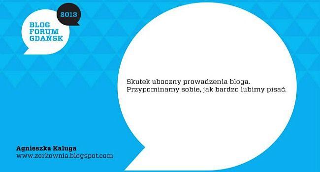 Blog Forum Gdańsk 2013 – nie tylko dla blogerów